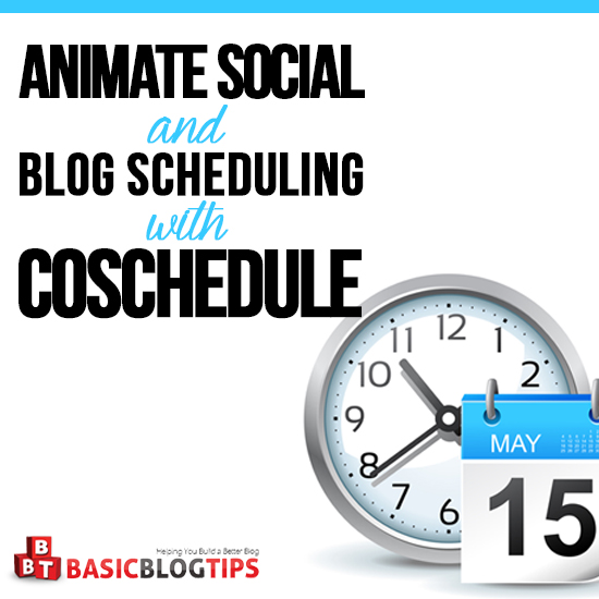 Animate Social and Blog Scheduling with Coschedule