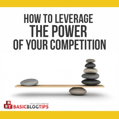 How to Leverage the Power of Your Competition