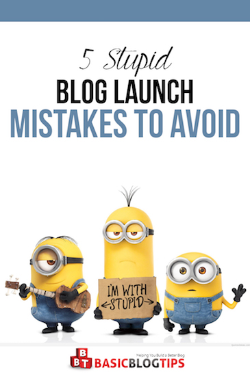 5 Stupid Blog Launch Mistakes to Avoid
