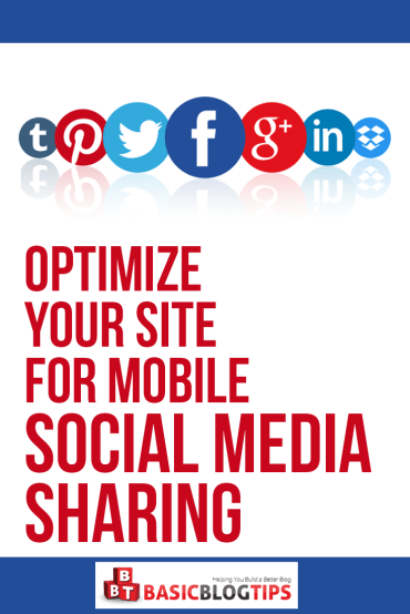 How To Optimize Your Site for Mobile Social Media Sharing