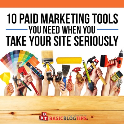 10 Online Marketing Tools When You Take Your Site Seriously