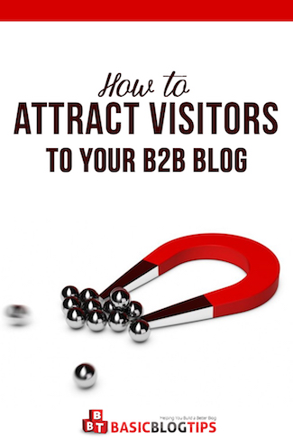 6 Unique Ways to Attract More Visitors to Your B2B Blog