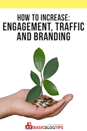 How to Increase Engagement Traffic and Branding