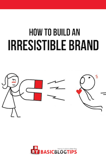 Get Ready to Build an Irresistible Brand Even if You Are a Newbie