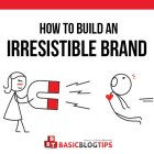 How to Build In Irresistible Brand Even if You Are a Newbie Blogger
