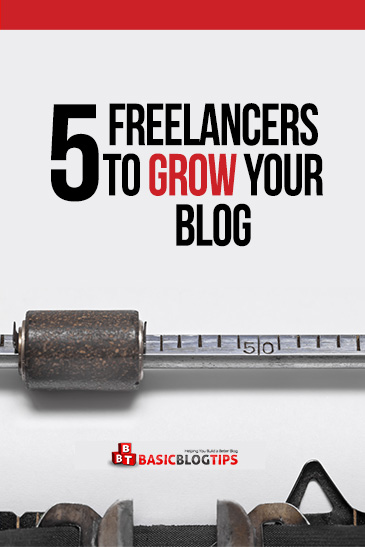 5 Freelancers to Help Grow Your Blog