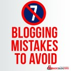 Seven Blogging Mistakes To Avoid If You Want to Succeed