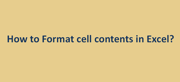 How to Format cell contents in Excel?