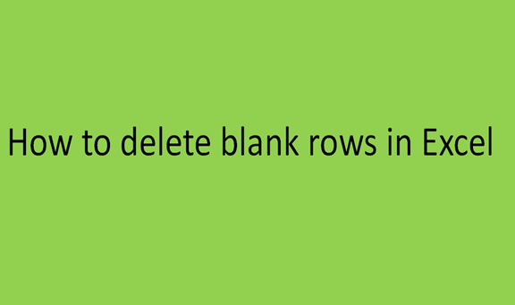 You are currently viewing How to delete blank rows in Excel
