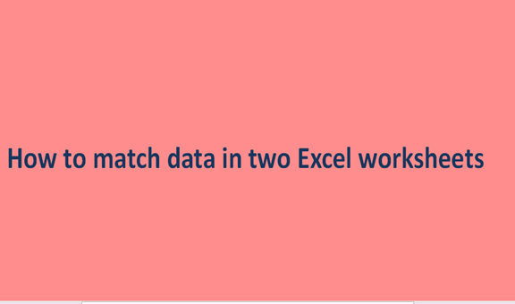 How to match data in two Excel worksheets