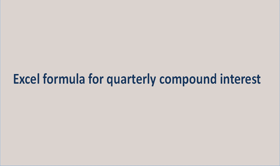 Excel formula for quarterly compound interest