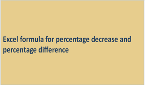 Excel formula for percentage decrease and percentage difference