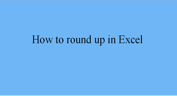 Excel: How to round up