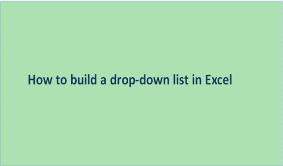 How to build a drop-down list in Excel