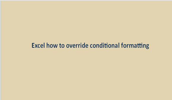 How to override conditional formatting in Excel