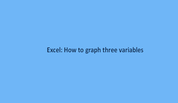 How to graph three variables in Excel