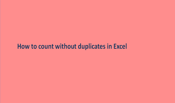 How to count without duplicates in Excel