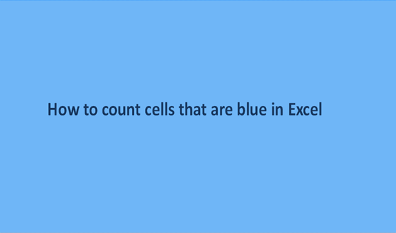 How to count cells that are blue in Excel