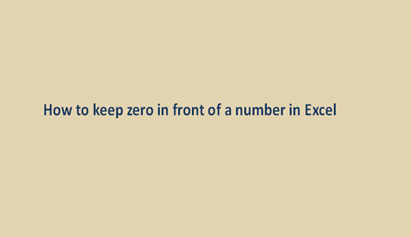 How to keep zero in front of a number in Excel
