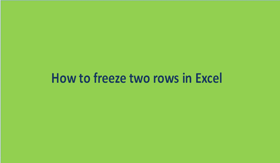 You are currently viewing How to freeze two rows in Excel