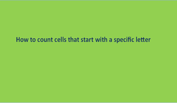 How to count cells that start with a specific letter