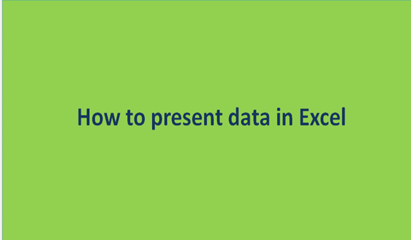 You are currently viewing How to present data in Excel