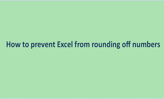 Read more about the article How to prevent Excel from rounding off numbers