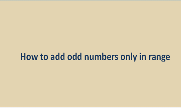 You are currently viewing How to add odd numbers only in range