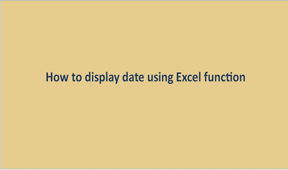 Read more about the article How to display date using Excel function