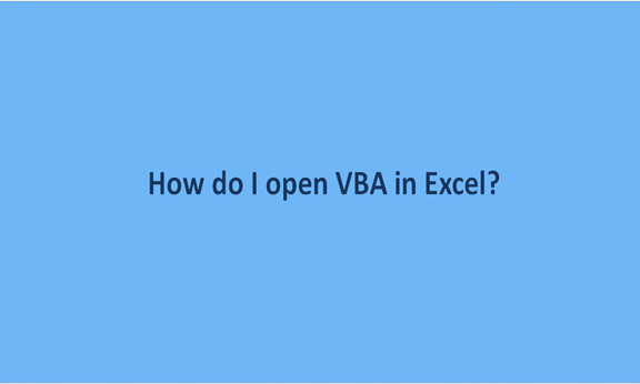 How do I open VBA in Excel?