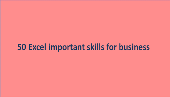 Read more about the article 50 Excel important skills for business