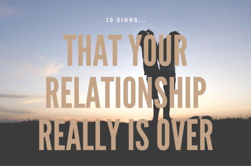 10 Signs that your relationship really is over