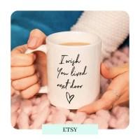 etsy 'I Wish You Lived Next Door' Ceramic Mug
