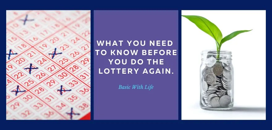 NAVY BLUE BACKGROUND WITH THREE COLUMNS. the first column has a image of lottery slips, the second column says in white text What you need to know before you do the lottery again. the last column show a glass jar full of silver coins and a plant growing out of it.