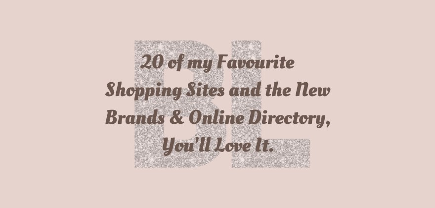 20 Of My Favourite Shopping Sites and My New Brands & Online Directory, You'll Love It. Basic with life blog post