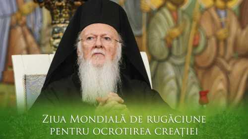 Patriarhul Ecumenic Ziua Mondială de Rugăciune pentru Ocrotirea Creaţiei