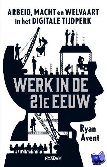 Werk in de 21ste eeuw: Arbeid, macht en welvaart in het digitale tijdperk Boek omslag