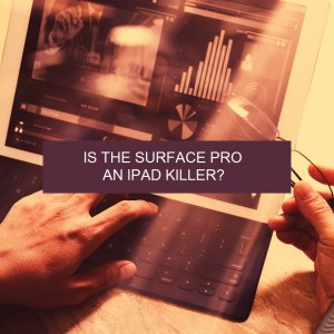 Is the Surface Pro an iPad killer?