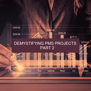 Demystifying PMS Projects – Part 2 of 3