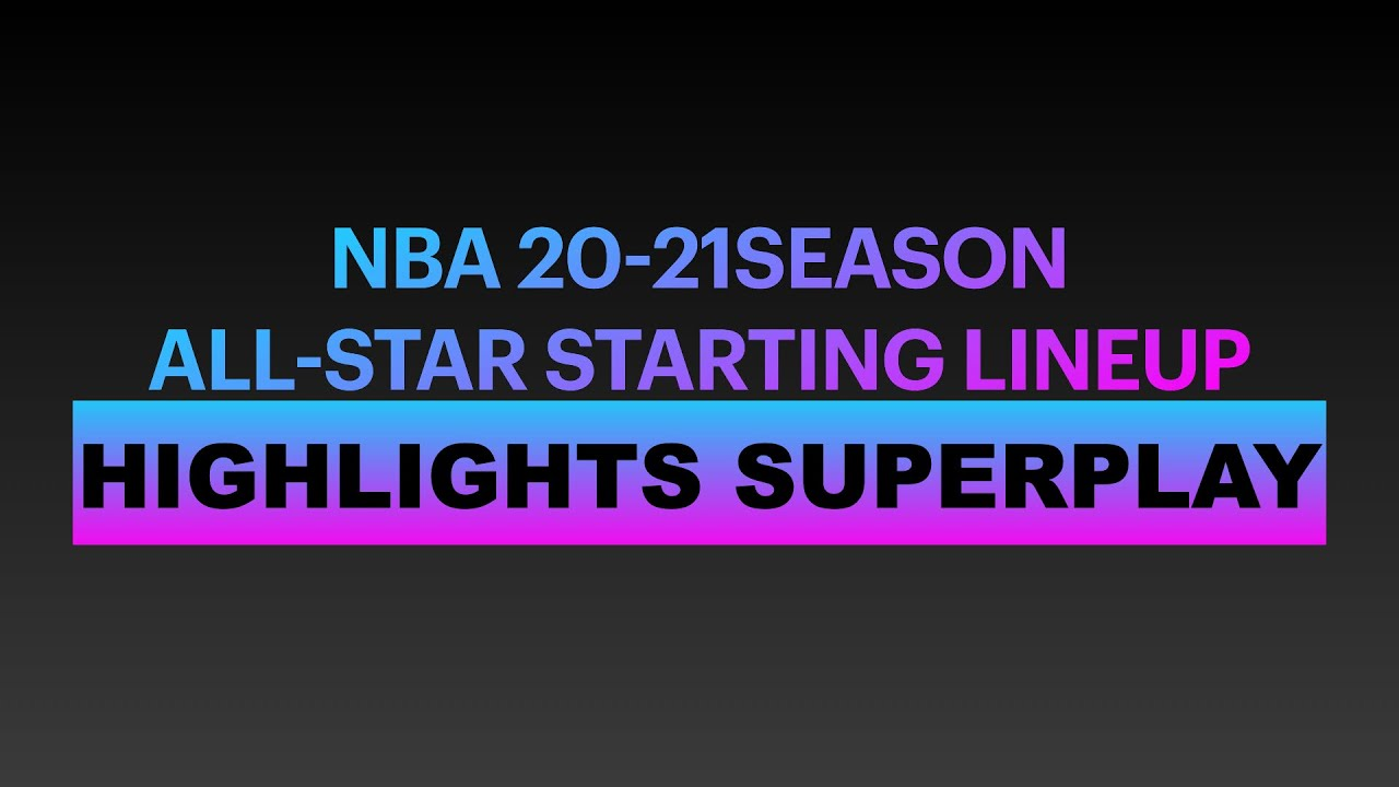 NBA 20-21SEASON ALL-STAR STARTING LINEUP PROMOTION [highlights スーパープレイ集]