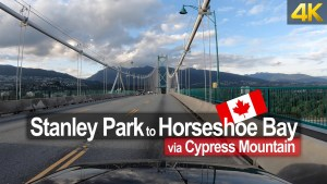 Driving from Stanley Park, Vancouver 🇨🇦 to Horseshoe Bay via Cypress Mountain in 4K