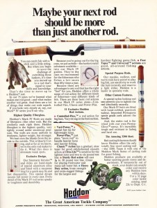 Heddon rod ad from 1976. You see as big as Heddon was, they weren't about to get sucked into this new-fangled rod material, graphite. Little did they know it would become a force in the industry.