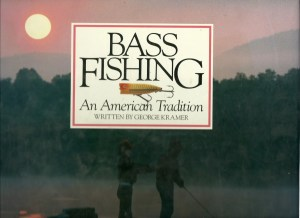 George Kramer's book, Bass Fishing – An American Tradition. Photo courtesy of George Kramer.