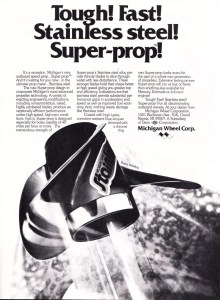 A 1976 Michigan Wheel ad. With today's amazing stock props, there isn't much need for anglers to buy custom props anymore. Back in the '70s and u0s, though, if you wanted to be fast, you looked at the racing industry.