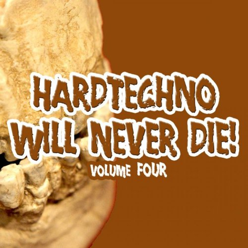 Hardtechno Will Never Die Vol. 4