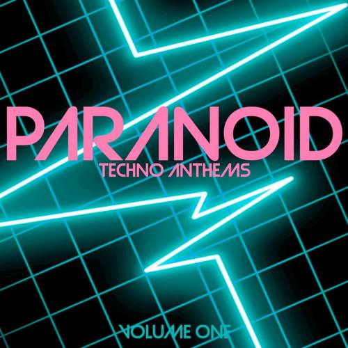 Paranoid Techno Anthems, Vol. 1