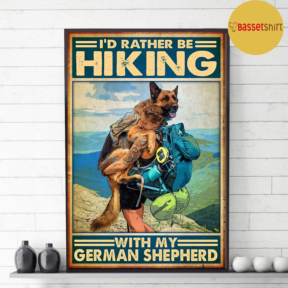 i d rather be hiking with my german shepherd poster