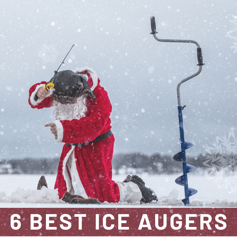 6 Best Ice Augers on Market