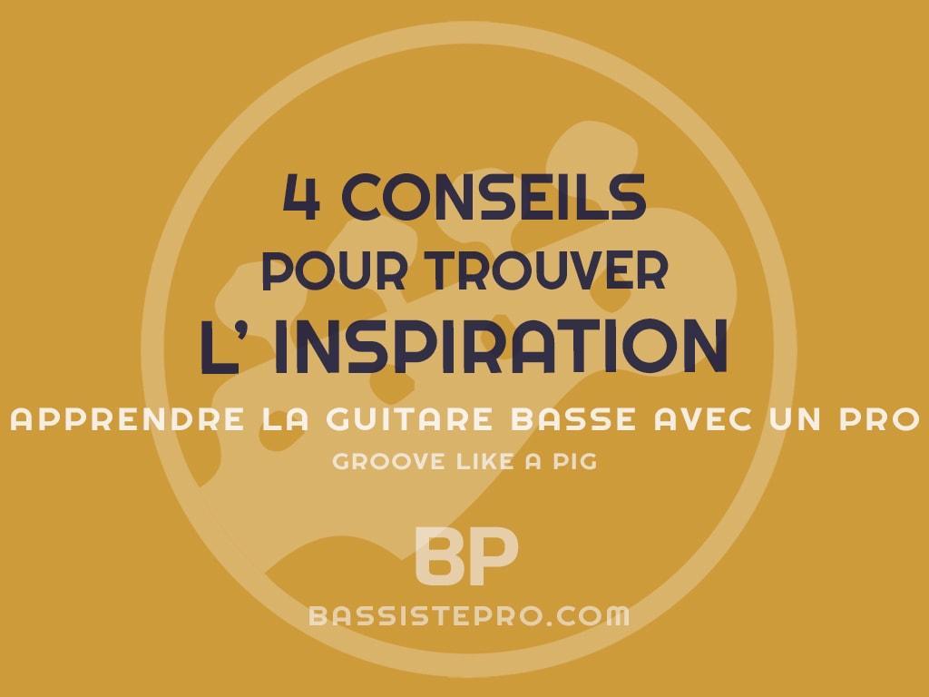 4 conseils pour trouver l inspiration