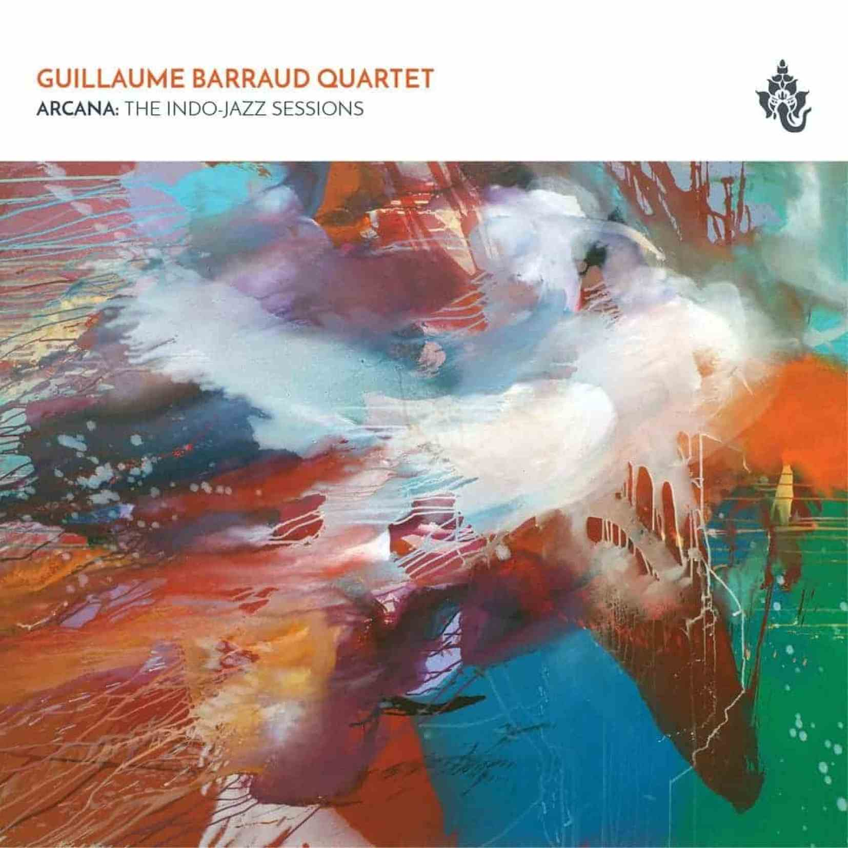 the indo jazz sessions guillaume barraud